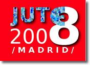 JUTE 2008: Madrid